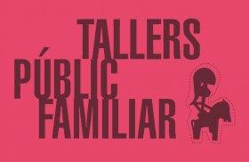 tallerpublicofamiliar